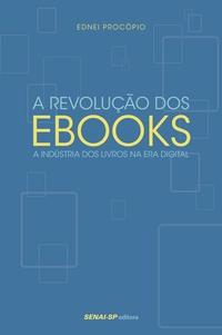 """""""A Revolução dos eBooks"""", por Ednei Procópio"""
