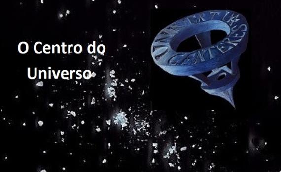 O CENTRO DO UNIVERSO