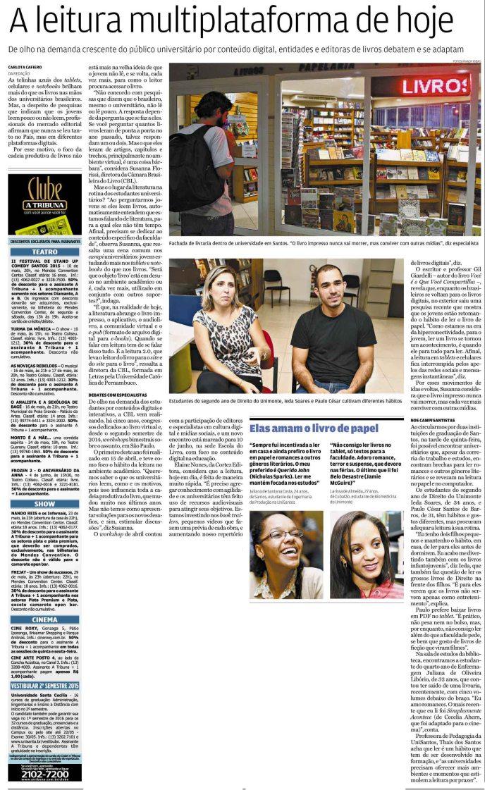 Publicado originalmente em A Tribuna - Santos | Por Carlota Cafiero | Página E4 | 10/05/2015